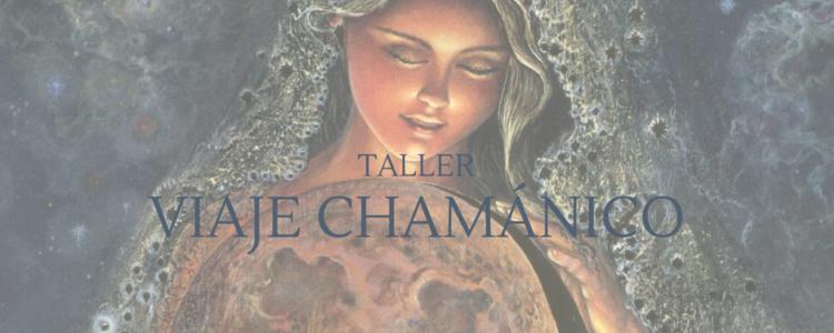 Taller Viaje Chamánico