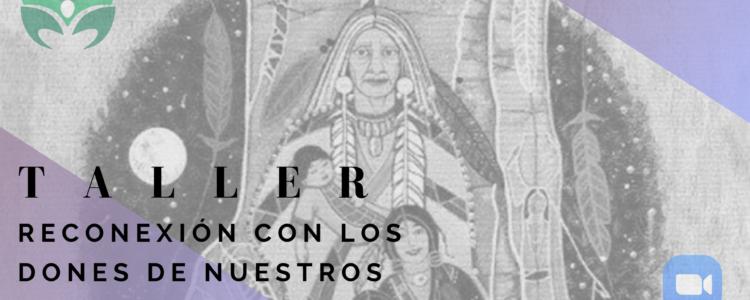 Taller reconexión con los dones de nuestros ancestros